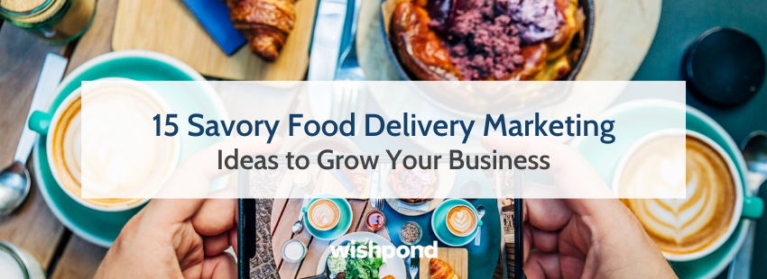 15 Savory Food Delivery Marketing Ideas to Grow Your Business