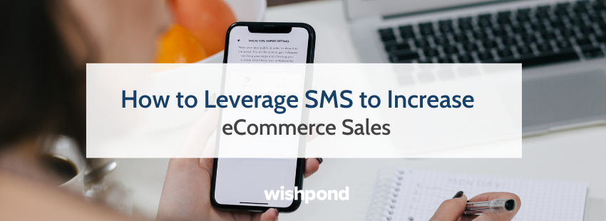 How to Leverage SMS to Increase eCommerce Sales