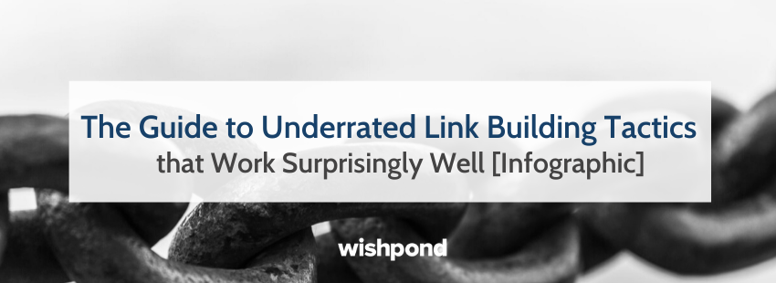 The Guide to Underrated Link Building Tactics that Work Surprisingly Well [Infographic]