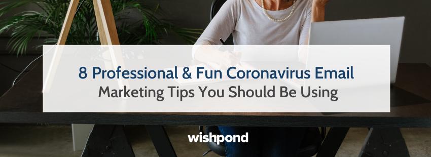 8 Professional & Fun Coronavirus Email Marketing Tips You Should Be Using