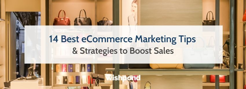14 Best eCommerce Marketing Tips & Strategies to Boost Sales
