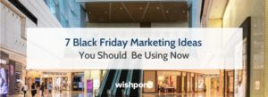 7 Black Friday Marketing Ideas You Should Be Using Now