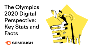 The Olympics 2020 Digital Perspective: Key Stats and Facts